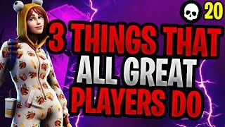 3 Things That ALL Great Fortnite Players Do! (How To Get Better At Fortnite)