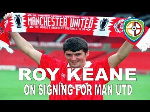 Roy Keane on signing for Manchester United