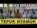 TEPUK NYAMUK Ice Breaking Seru  Games indoor for student VIRAL