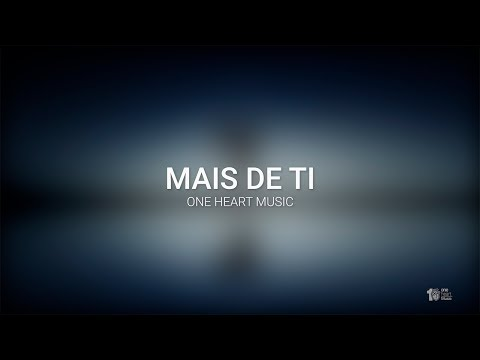 One Heart Music // Mais de Ti // Lyrics