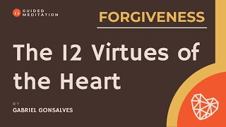 The Inner Temple of the Heart: Guided Meditation on Forgiveness with Gabriel Gonsalves