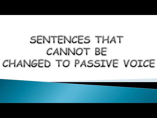5 Sentences that cannot be changed to Passive Voice