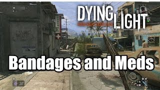 Dying Light Find bandages and meds for Toygar Bandages and meds