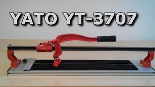 Плиткорез YATO YT-3707.  Обзор и советы.