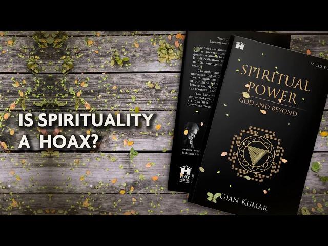Is Spirituality a Hoax? | Gian Kumar