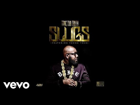 Trae Tha Truth - Slugs (Audio) ft. Young Thug