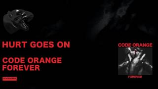 Code Orange - Hurt Goes On