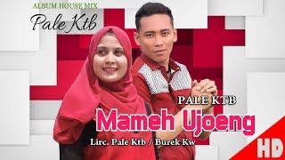 Download Lagu PALE KTB - MAMEH UJOENG ( House Mix Pale Ktb Sep Tari - Tari ) HD Video Quality 2018. mp3