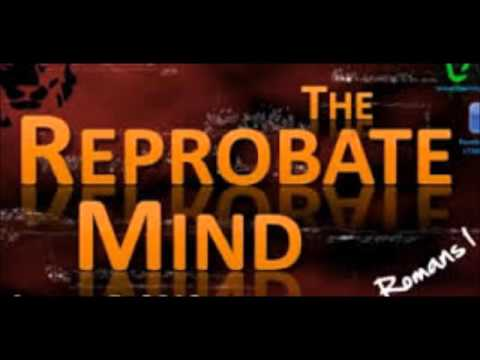 What is a reprobate mind mean
