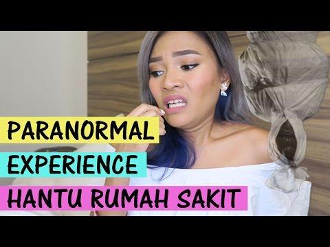 Paranormal Experience : HANTU RUMAH SAKIT !