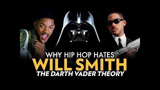 Why Hip Hop Hates Will Smith: The Darth Vader Theory I The Breakdown REWIND