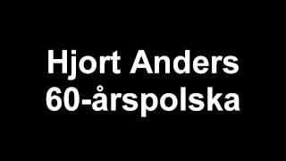 Hjort Anders 60-årspolska