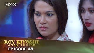 Roy Kiyoshi Anak Indigo Episode 48