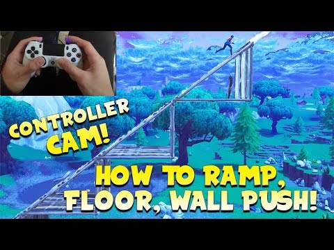 EASIEST WAY TO RAMP, FLOOR, WALL PUSH ON CONSOLE! (With CONTROLLER CAM) - Fortnite Battle Royale