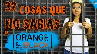 32 Curiosidades de ORANGE is the new BLACK-¿Sabías qué..? #32 |Popcorn News