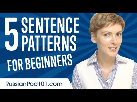 Learn the Top 5 Sentence Patterns for Beginners in Russian