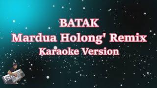 Karaoke Mardua Holong - Remix (Karaoke Tanpa Vocal) KN7000/PSR S950
