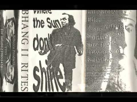Bhang II Rites - Where The Sun Don't Shine demo cassette 1995