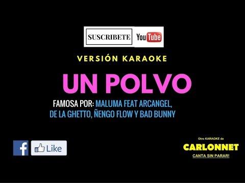 Un Polvo - Maluma feat Arcangel, De la Ghetto, Ñengo Flow & Bad Bunny (Karaoke)