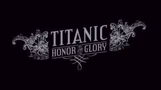 Titanic: Honor And Glory (Fan-Trailer Contest)