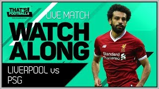 LIVERPOOL vs PSG LIVE Stream Watchalong