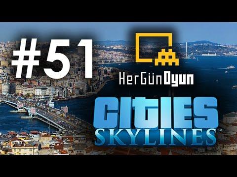 Cities: Skylines İstanbul - 51. Bölüm [Melih Gökçek]