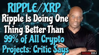 Xrp News:  Ripple Is Doing One Thing Better Than 99% Of All Crypto Projects: Critic Says