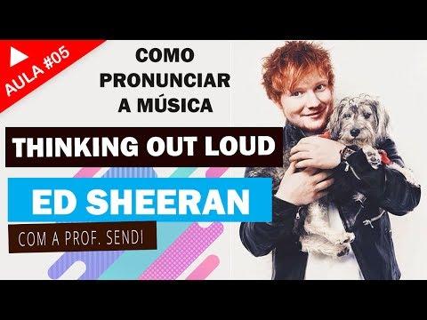 Thinking out loud - Ed Sheeran (Aula #05)