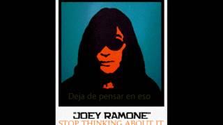 Joey Ramone - Stop Thinking About It (Sub)
