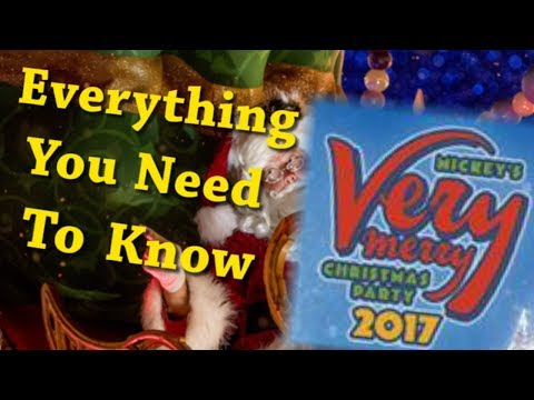 Everything You Need To Know For Mickey's Very Merry Christmas Party 2017
