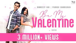 Be My Valentine | AASH | Randeep Rai | Purabi Bhargava | Official Music Video | TM Music