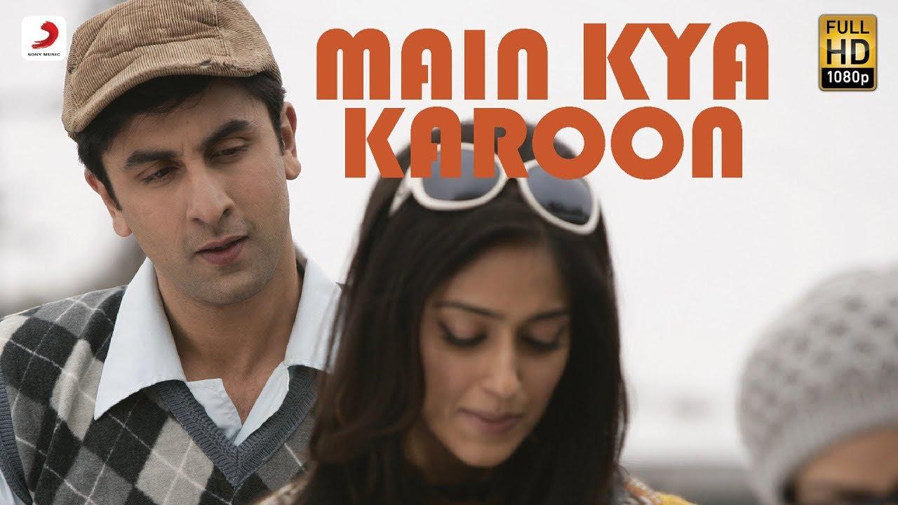 Download Main Kya Karoon - Official Full Song Video - Barfi