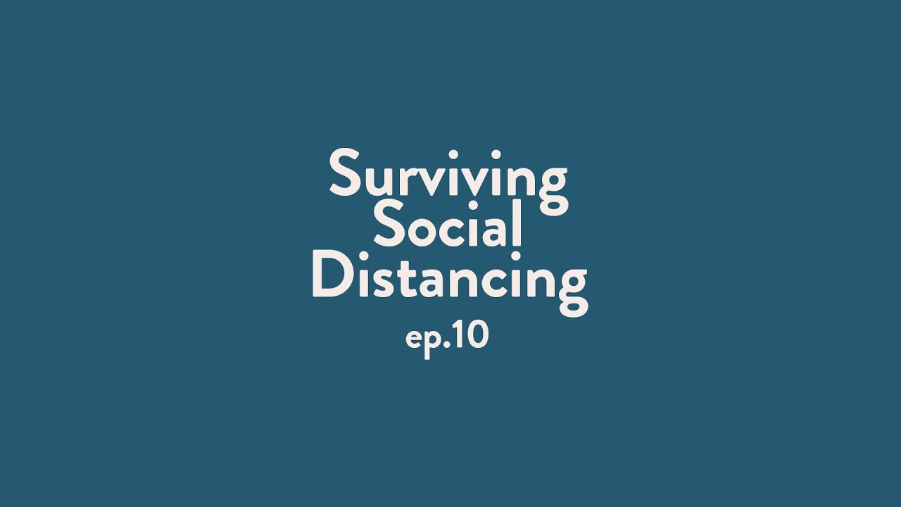 Surviving Social Distancing | EPISODE 10 | What Are Our Neighbours Missing?