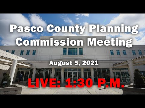 08.05.2021 Pasco County Planning Commission Meeting