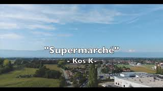 «Supermarché by Kos-K» Official Video