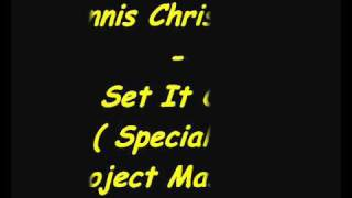 Dennis Christopher - Set It Off ( Special Day Project Mash Up)