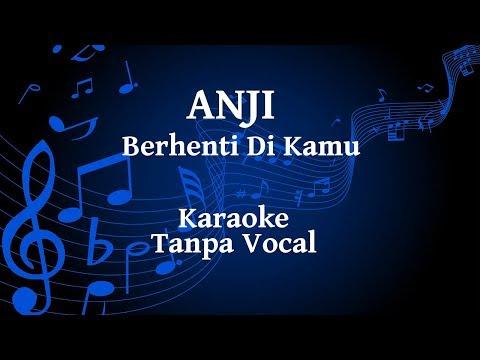 Anji - Berhenti Di Kamu Karaoke