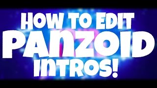How To Edit Panzoid Clipmaker 2 Intros! 3D/2D Intros! [iOS, Andriod, Computer] Make your own Intro!