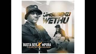 Busta 929 & Mpura - Umsebenzi Wethu (feat. Mr JazziQ, Zuma, Lady Du & Reece Madlisa)