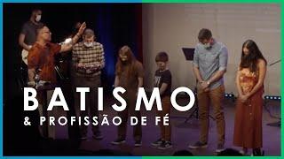BATISMO & PROFISSÃO DE FÉ | 22.08.21