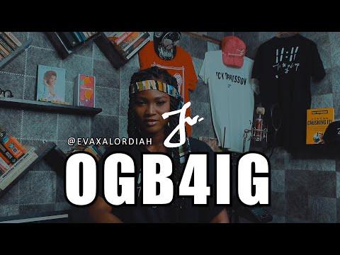 Eva Alordiah - OGB4IG (Reminisce Cover)