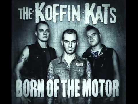 Koffin Kats - Born Of The Motor (Full Album)