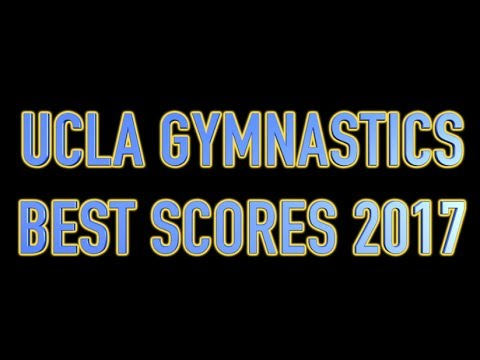 UCLA Gymnastics - 2017 Top Scores
