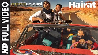 "''Hairat"" ( Full HD Video Song) Anjaana Anjaani 