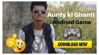 Aunty की Ghanti latest android game download now | link in description