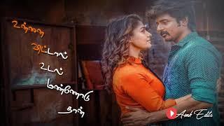 Uyir Vidum Varai Unnodu Thaan/Velaikaran movie/ sivakarthikeyan/nayanthara/Anirudh music/ WhatsApp