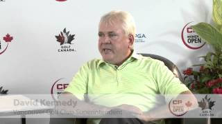 Dave Kennedy (The Vancouver Golf Club Superintendent) - 2015 Canadian Pacific Women
