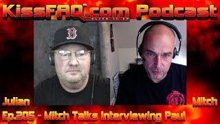 KissFAQ Podcast Ep.205 - Mitch Talks Interviewing Paul
