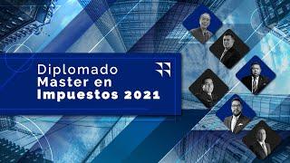 Cadefi   Diplomado Master en Impuestos 2021 - Sesión 10   Agosto
