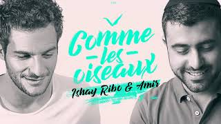ישי ריבו ועמיר חדד - Comme les oiseaux - Ishay Ribo & Amir
